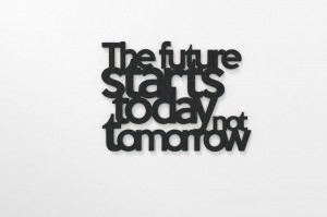 The Future Starts Today - napis 3d na ścianę