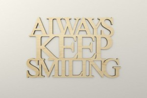 Always keep smiling - napis 3d na ścianę