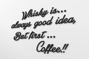 Whisky is always good idea... Napisy na ścianę