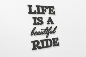 Life is a Beautiful Ride - napisy na ścianę