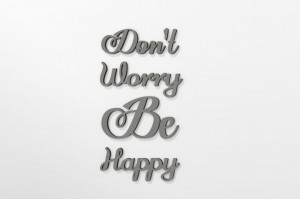 Don`t worry be happy - napisy 3d na ścianę