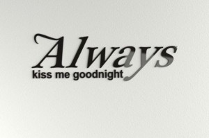Always kiss me goodnight - napisy 3d na ścianę