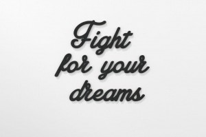 Fight For Your Dreams - napisy na ścianę