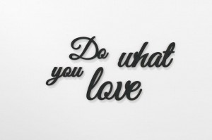 Do what you love - napisy na ścianę