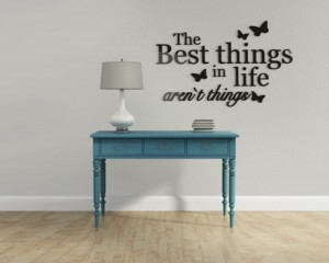 The best things in life aren`t things - napisy 3d na ścianę